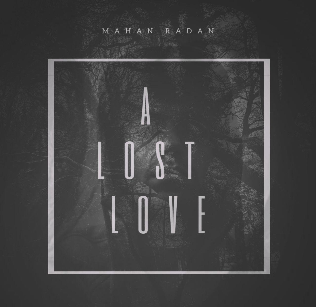 mahan radan a lost love دانلود اهنگ A Lost Love ماهان رادان