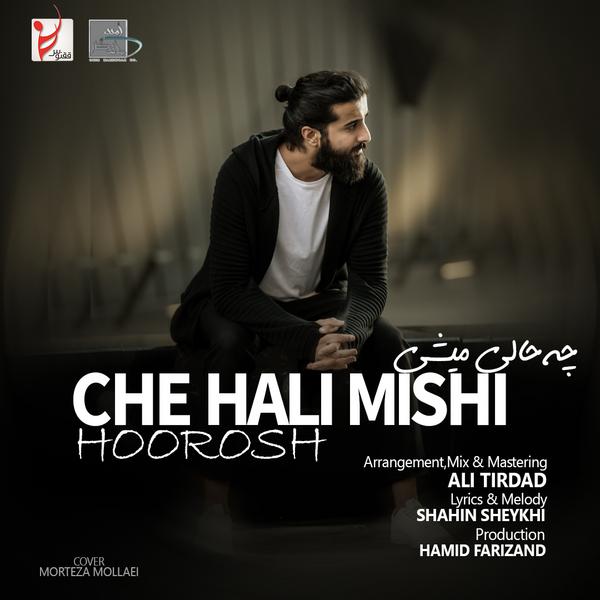 hoorosh band che hali mishi دانلود اهنگ چه حالی میشی هوروش بند