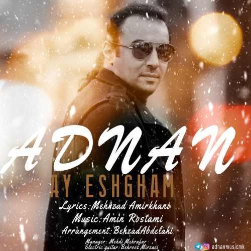 adnan ay eshgham دانلود اهنگ آی عشقم عدنان
