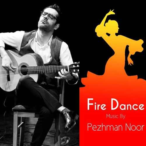 pezhman noor fire dance دانلود اهنگ رقص آتش پژمان نور