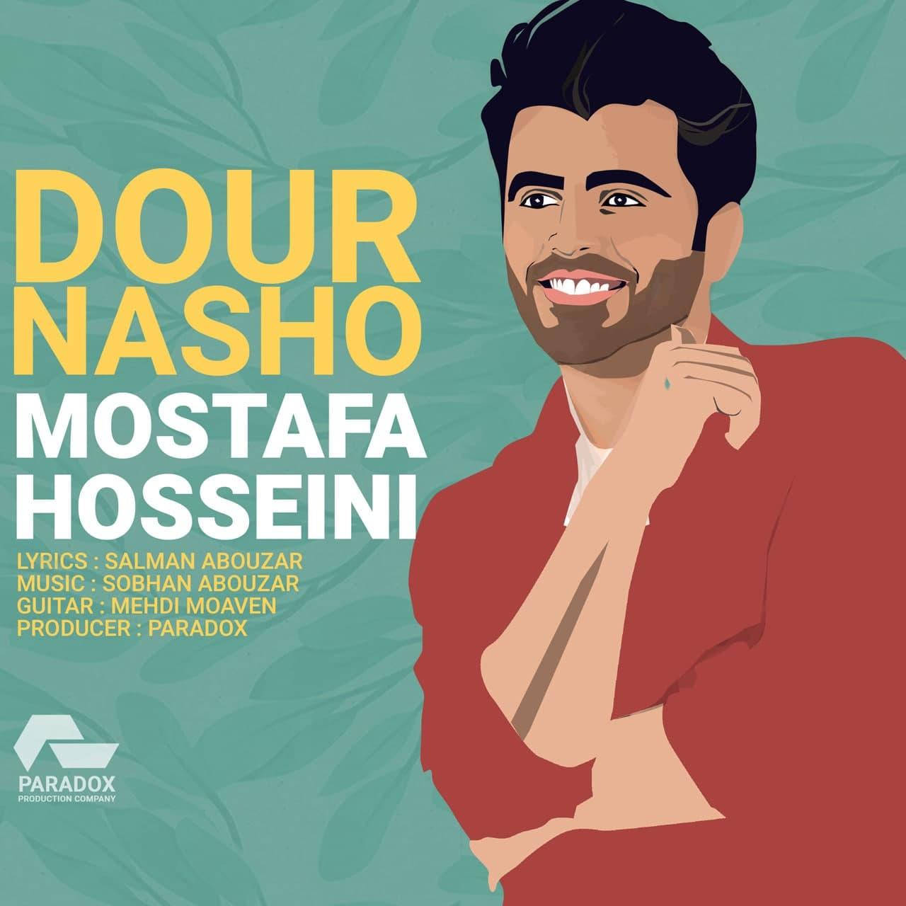 mostafa hosseini dour nasho دانلود اهنگ دور نشو مصطفی حسینی