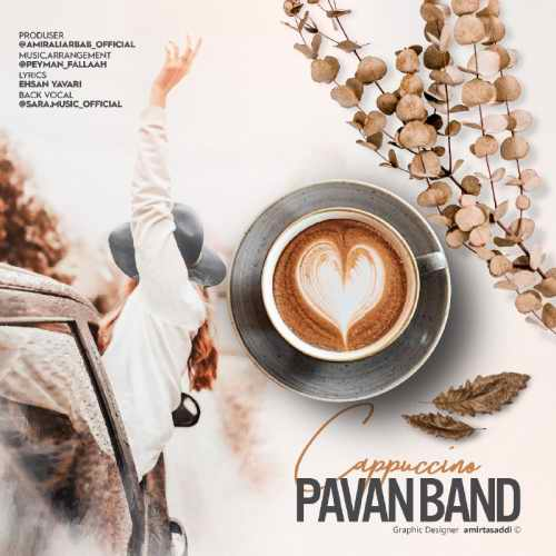 pavan band cappuccino دانلود اهنگ کاپوچینو پاوان بند